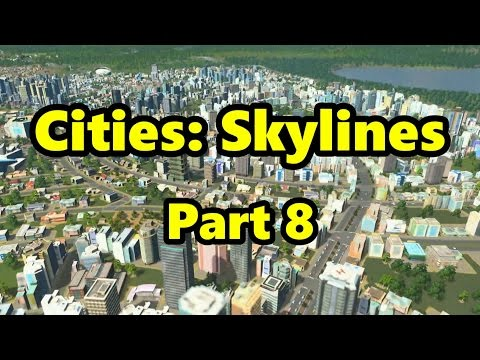 Cities: Skylines #8