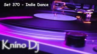 KninoDj - Set 370 - Indie Dance