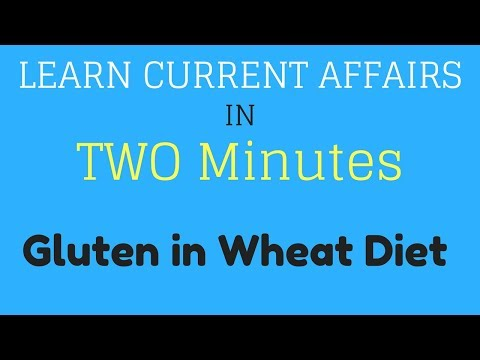 Learn Current Affairs in TWO minutes - Gluten in Wheat
