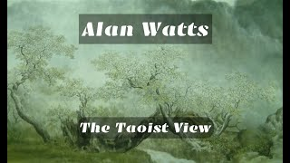 Alan Watts - The Taoist View
