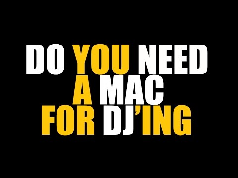 Do you need a Mac for DJ'ing?
