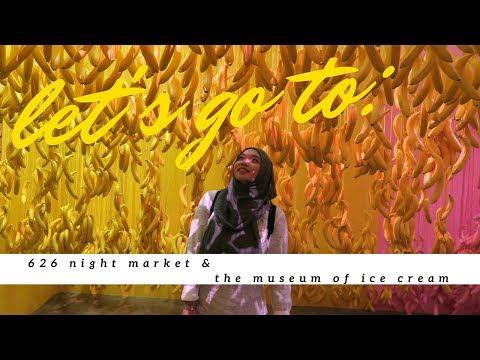 626 Night Market & the Museum of Ice Cream
