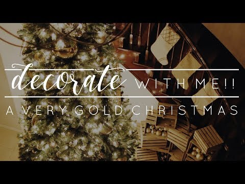 Decorate with Me! A Very Gold Christmas 2017