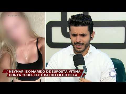 Xxx Mp4 Ex Marido Da Jovem Que Acusa Neymar De Estupro Fala Com O Cidade Alerta 3gp Sex