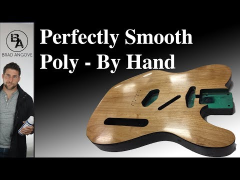 How to apply a perfectly smooth poly finish by hand