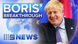 Boris Johnson backing his Brexit 'breakthrough' | Nine News Australia