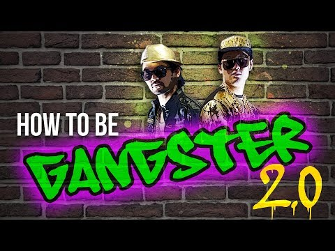 How to be Gangster 2.0