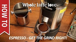 How To: Basic Espresso Technique - Dialing In Grind Size