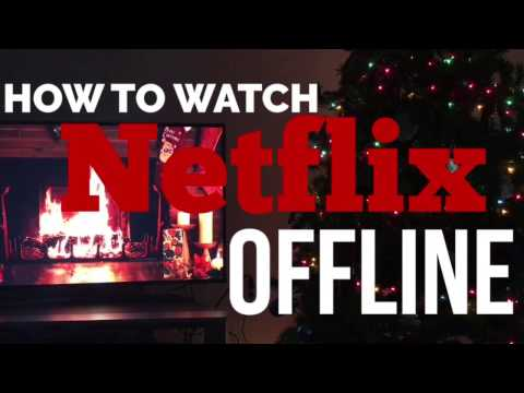 Netflix Offline ; Everything You Need To Know!