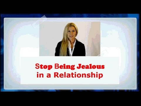 Find out How to Stop being jealous and controlling in a Love Relationship