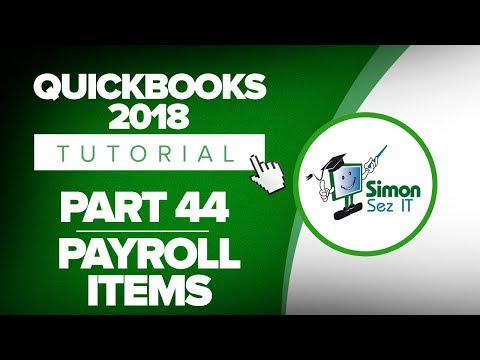 QuickBooks 2018 Training Tutorial Part 44: How to Set Up a Payroll Item List