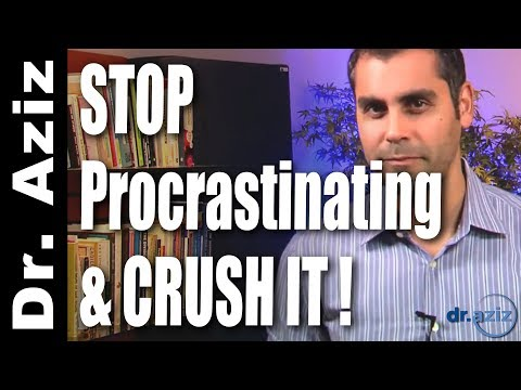 How To Stop Procrastinating & Crush It Instead | Dr. Aziz - Confidence Coach