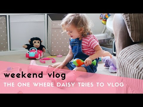WEEKEND VLOG - THE FUNNIEST LITTLE GIRL & GENERAL FAMILY LIFE