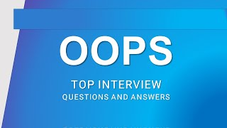 OOPS Interview Questions and Answers   Most asked OOPs Concepts Interview Questions  