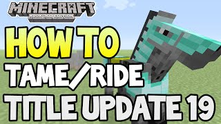 Minecraft Xbox 360ps3 Tu19 Update How To Tameride Horses Tutorial Gui
