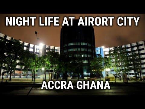 Xxx Mp4 Ghana Vlog 2019 Night Life At Airport City Accra Ghana 3gp Sex