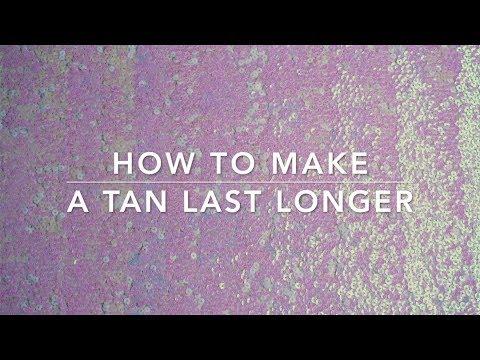How To Make a Tan Last Longer || The Savvy Beauty