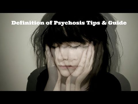 Definition of Psychosis Tips & Guide