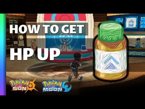 HOW TO GET HP Up in Pokemon Sun and Moon