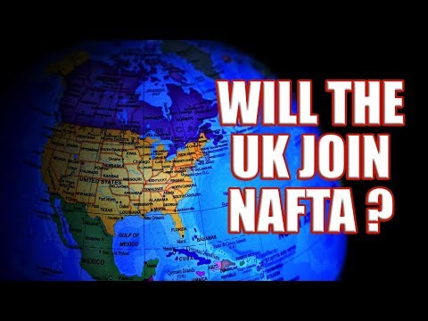 🌍 Brexit - Will The UK Join Nafta if There is No Deal with the EU? 🌍