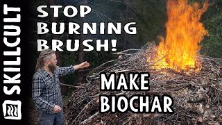 STOP BURNING BRUSH!, Make Easy Biochar, Every Pile is an Opportunity!