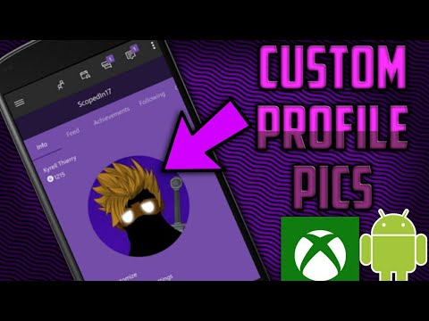 How to Add a Custom Profile Pic on Xbox One / 360 (2017-2018)