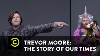 "Trevor Moore: The Story of Our Times - ""Bullies"" - Uncensored"
