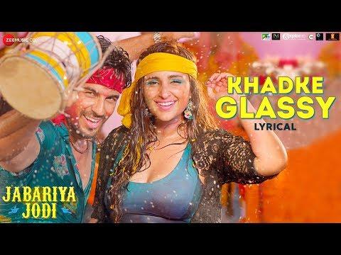 Xxx Mp4 Khadke Glassy Lyrical Jabariya Jodi Sidharth Malhotra Parineeti Chopra Yo Yo Honey Singh 3gp Sex