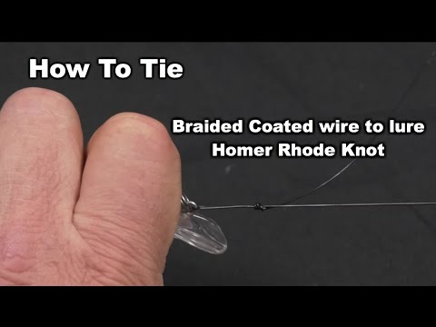 How To Tie Braided Coated wire to lure- Homer Rhode Knot   Saltwater Experience