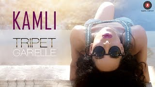 Kamli - Official Music Video | Tripet Garielle | Atif Ali | Waqqas Qadir Sheikh
