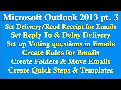 Microsoft Outlook 2013/2016 part 3 (Read Receipts, Voting option, Rules, Quick Steps,