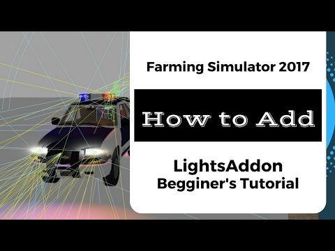 How to Add LightsAddon Script / Strobes to FS17 Mods // Begginer's Tutorial