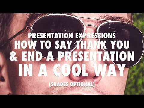 How to Say Thank You at the End of a Presentation in a Cool Way