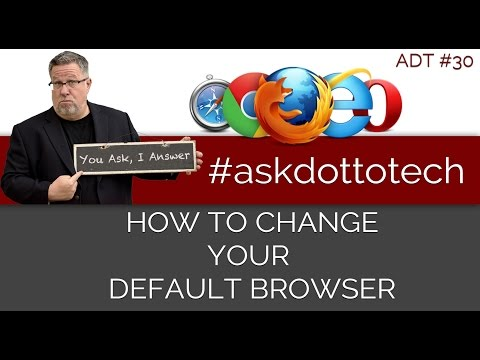 How To Change Your Default Browser ADT 30