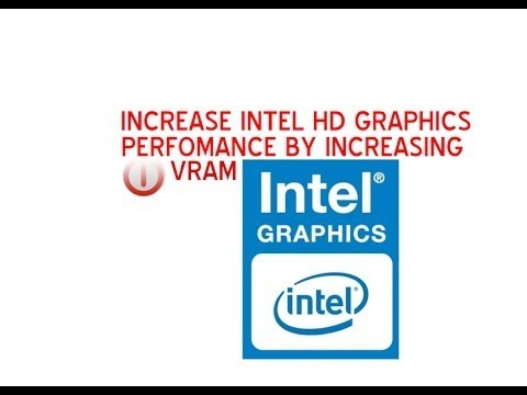 How to increase Increase Dedicated Video Memory on intel HD Graphics !!without BIOS!! 2017/2018]