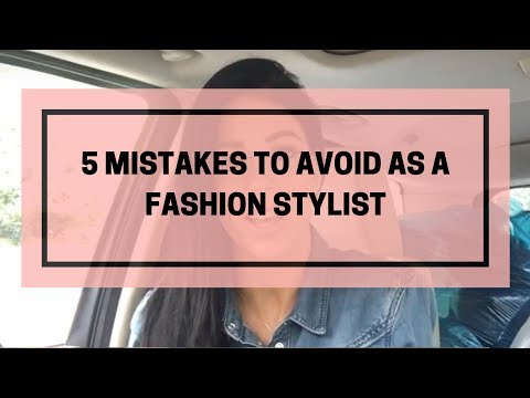 5 Mistakes To Avoid As A Fashion Stylist