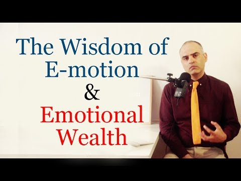 Emotional Wealth and The Wisdom of Emotion