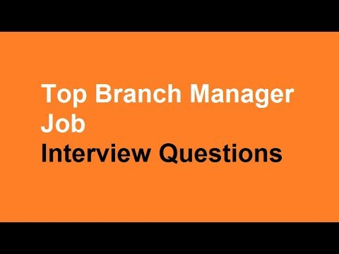 Top Branch Manager Job Interview Questions