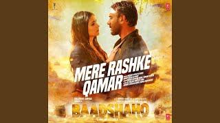 "Mere Rashke Qamar (From ""Baadshaho"")"