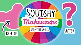 Squishy Makeovers: Spin The Wheel