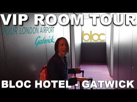 VIP Room Tour At BLOC Hotel Gatwick Airport | South Terminal | Mini Vlog