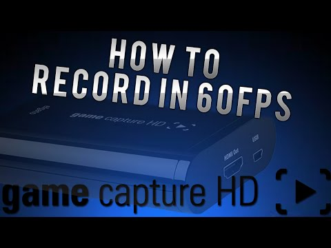 How to Record in 60 FPS with Elgato Game Capture HD