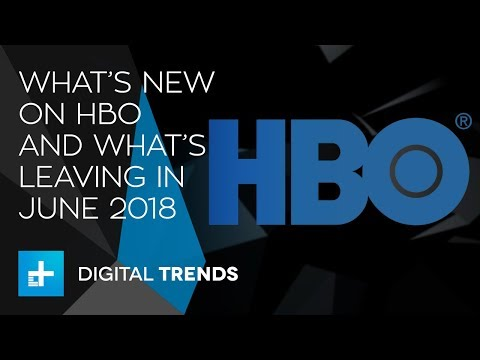 What's New On HBO And What's Leaving In June 2018