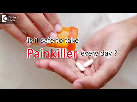 Is it safe to take Painkiller every day? - Dr. Ram Prabhoo