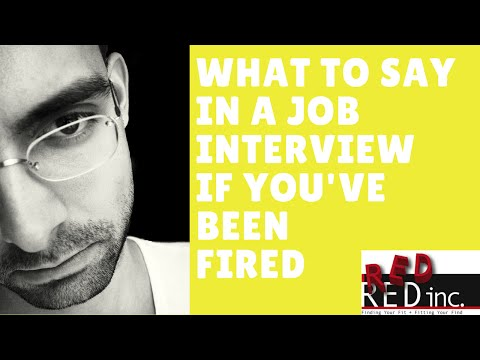 Job Interview Questions: Why Did You Get Fired?