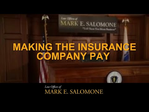 Make the Insurance Company pay - The Law Offices of Mark E. Salomone