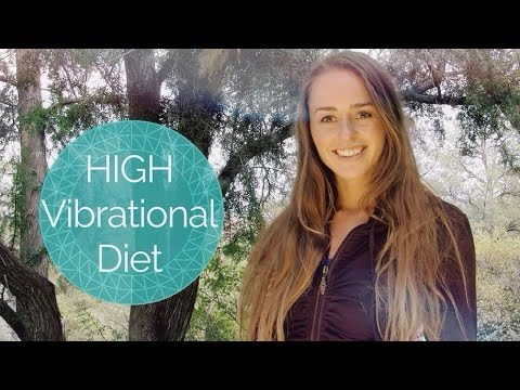 HIGH VIBRATIONAL DIET   HOW TO ATTUNE YOUR PHYSICAL VESSEL & ANTENNA