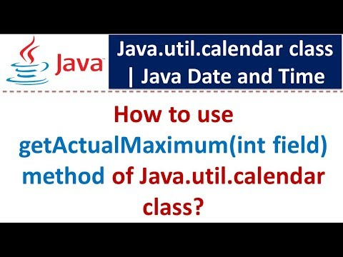 How to use getActualMaximum(int field) method of Java.util.calendar class