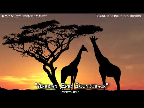 African Epic Soundtrack\ ethnic cinematic music - ROYALTY-FREE MUSIC