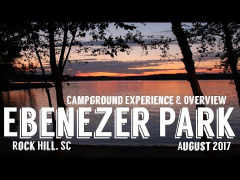 Ebenezer Park Rock Hill, SC | Campground Experience & Review | August 2017